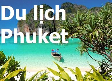 Kinh nghiệm du Lịch PhuKet Thái Lan
