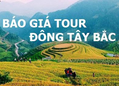 Báo giá tour du lịch Đông Tây Bắc-Lịch khởi hành